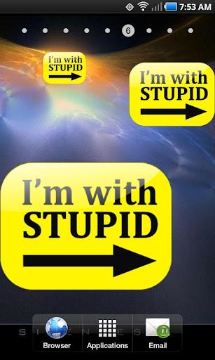 I'm with stupid sign doo-dad