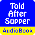 Told after Supper (Audio Book)