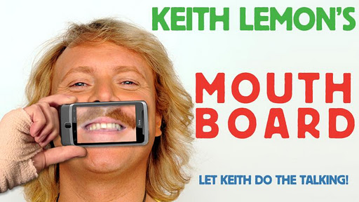 Keith Lemon's Mouthboard