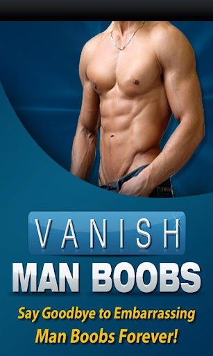 Vanish Man Boobs