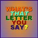 What's That Letter You Say?