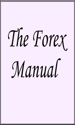 The Forex Manual
