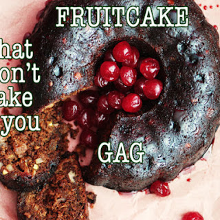 Fruitcake That Won't Make You Gag