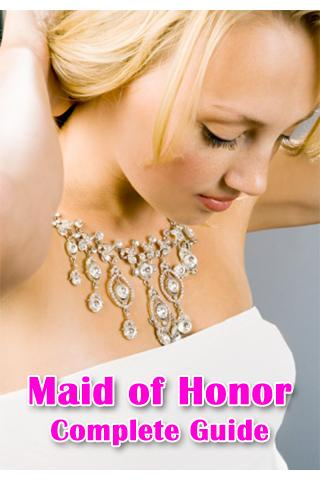 Maid of Honor Complete Guide