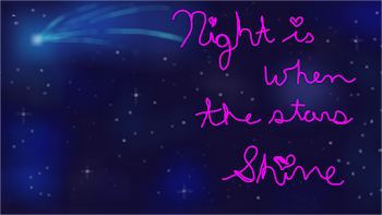 Night Is When the Stars Shine