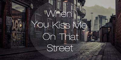 Screenshot of When U Kiss Me On That Street