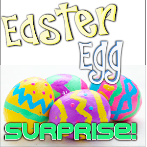 Easter Egg Surprise!