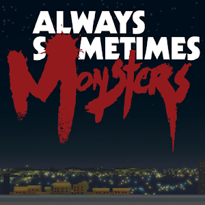 Always Sometimes Monsters For PC