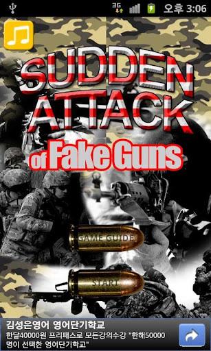 Sudden Attack of Fake Guns