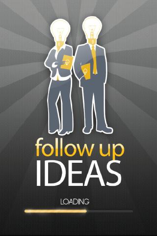 Follow Up Ideas