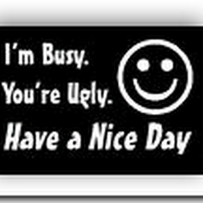 "The ""Have A Nice Day"" Syndrome…"