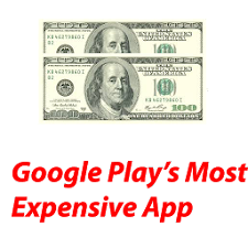 Google Play's Most Costly App