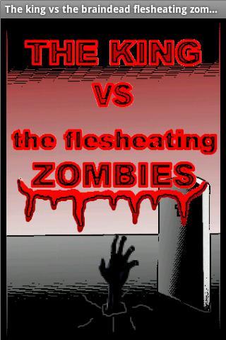 The King v Flesheating Zombies