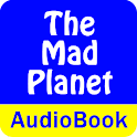 The Mad Planet (Audio Book) icon