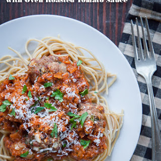 Spaghetti and Meatballs Recipe with Oven Roasted Tomato Sauce