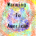 Warning to American