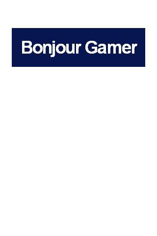 Bonjour Gamer