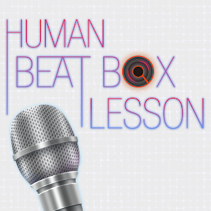 Human Beat Box Lesson