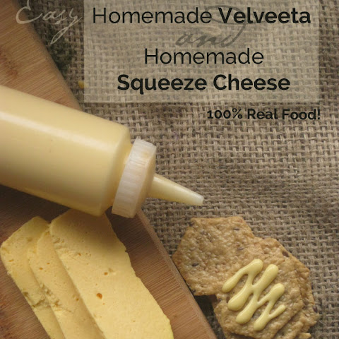 Real Food Homemade Cheez Whiz & Homemade Velveeta (gasp!)