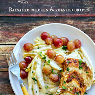 Goat Cheese Pasta with Balsamic Chicken & Spicy Roasted Grapes