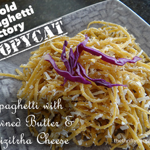 Copycat Old Spaghetti Factory Spaghetti with Browned Butter and Mizithra Cheese