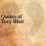 Quotes of Tony Blair