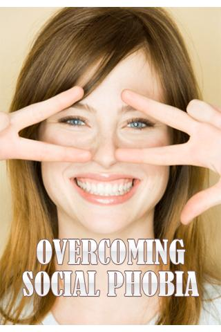Overcoming Social Phobia