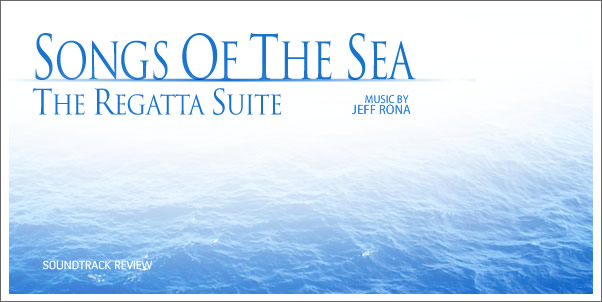 Songs of the Sea: The Regatta Suite by Jeff Rona