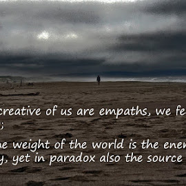 Empathy by Waynette  Townsend - Typography Quotes & Sentences ( sand, paradox, quote, caring, sea, ocean, beach, storm, creativity, darkness, empathy )