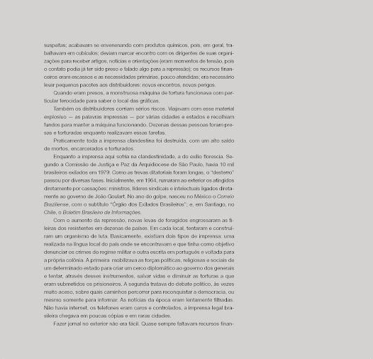 """""""Praticamente toda a imprensa clandestina foi destruída, com um alto saldo de mortos, encarcerados e torturados.""""- Texto de José Luiz Del Roio"""