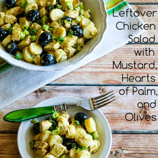 Leftover Chicken Salad with Mustard, Hearts of Palm, and Olives