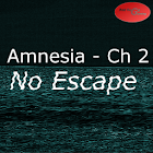 Amnesia - Ch 2 - No Escape icon