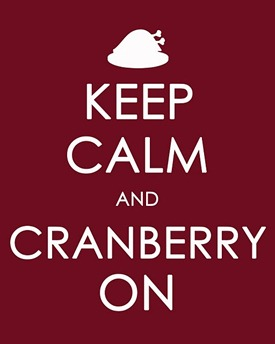 Keep Calm and CRANBERRY On printable