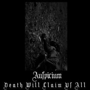 Auspicium - Death Will Claim Us All