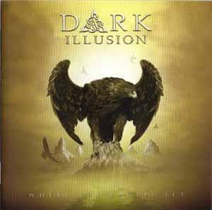 Dark Illusion - Where the Eagles Fly