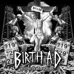 Birth A.D. - Stillbirth Of A Nation