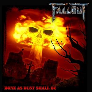 FallOut - Bone As Dust Shall Be