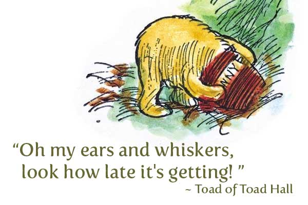 classic EH Shephard illustration of Winnie the Pooh with his head in the honey jar, text reads *Oh my ears and whiskers, look how late it's getting*, this White Rabbit quote is misattributed to Toad of Toad Hall
