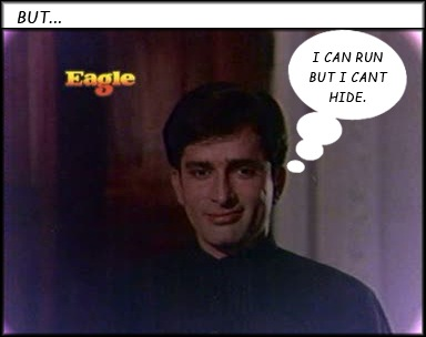 Shashi Kapoor cant escape the Eagle!