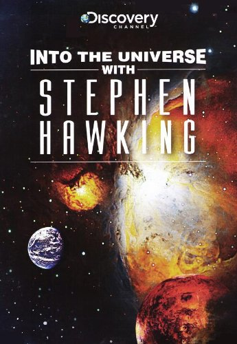 Into The Universe With Stephen Hawking 2010 - Into The Universe With Stephen Hawking