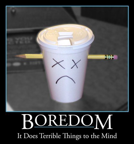 [boredom_motivational_poster_by_thesilverthief[9].png]