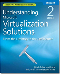 Understanding Microsoft Virtualization Solutions, From the Desktop to the Datacenter