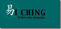 I Ching - O Livro das Mutacoes.
