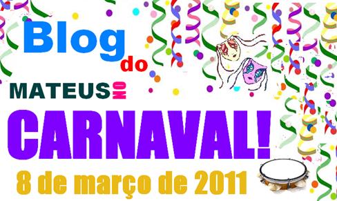 Carnaval 2011 com o Blog do Mateus