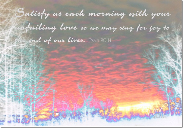 Morning Psalm 90-14 (negative)