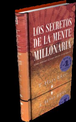 LOS SECRETOS DE LA MENTE MILLONARIA, T. Harv Eker [ LIBRO ] – Cómo dominar el juego interior de la riqueza.