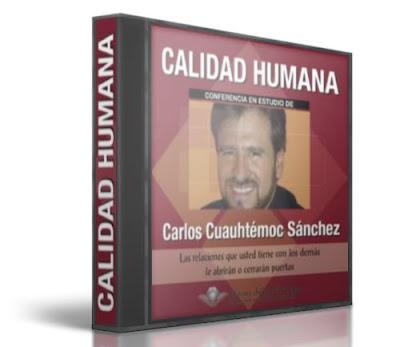 CALIDAD HUMANA, Carlos Cuauhtémoc Sánchez [ AudioLibro ] – Las relaciones que usted tiene con los demás, le abrirán o cerrarán puertas