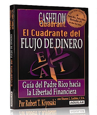 EL CUADRANTE DEL FLUJO DE DINERO ( Cashflow ), Robert Kiyosaki [ LIBRO ] &#8211; Gua del Padre Rico hacia la Libertad Financiera