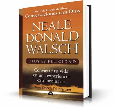 DIOS ES FELICIDAD, Neale Donald Walsch [ Libro ] – Convierte tu vida en una experiencia extraordinaria.