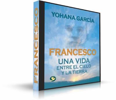 FRANCESCO, Yohana García [ Audiolibro ] – Una vida entre el cielo y la tierra. Con la muerte no termina todo…